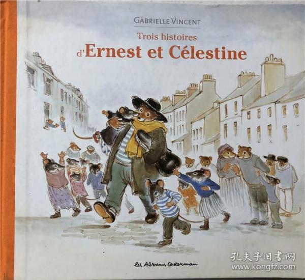 精装法语封面稍有瑕疵 trois histoires dernest et celestine Ernest和Celestine的三个故事