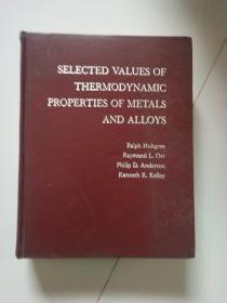SELECTED VALUES OF THERMODYNAMIC PROPERTIES OF METALS AND ALLOYS金属与合金热力性质某些数值(英文版)