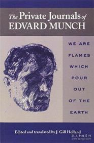 The Private Journals of Edvard Munch: We are Flames Which Pour Out of the Earth-埃德瓦德蒙克的私人期刊:我们是从地球上喷涌出来的火焰