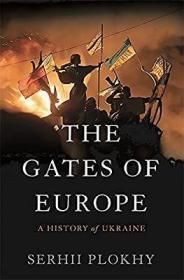 The Gates of Europe:A History of Ukraine