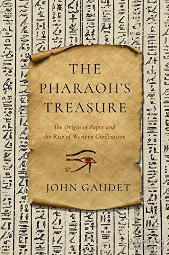 The Pharaoh's Treasure:The Origin of Paper and the Rise of Western Civilization