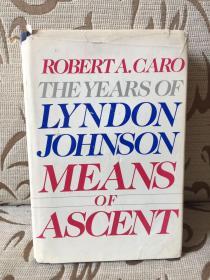 The years of Lyndon Johnson: Means of Ascent by Robert A. Caro -- 罗伯特 卡洛《林登约翰逊传之二:升迁之道》精装本