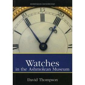 Watches: in the Ashmolean Museum-手表:在阿什莫尔博物馆