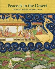 Peacock in the Desert: The Royal Arts of Jodhpur, India-沙漠中的孔雀:印度焦特布尔的皇家艺术