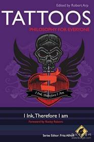 Tattoos:PhilosophyforEveryone:IInk,ThereforeIAm