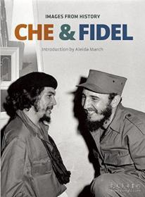 Che And Fidel: Images From History-切与菲德尔:来自历史的影像