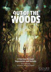 Out of the Woods: A Journey Through Depression and Anxiety-走出森林:穿越抑郁和焦虑的旅程