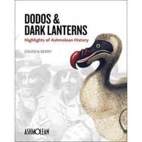 Dodos and Dark Lanterns: Highlights of Ashmolean History-渡渡鸟和黑灯:阿什莫尔历史的亮点