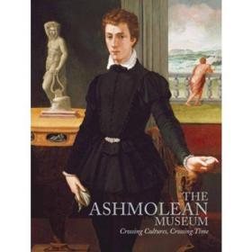 The Ashmolean Museum: Crossing Cultures, Crossing Time-阿什莫尔博物馆:跨越文化,穿越时间