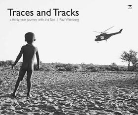 Traces and tracks: A thirty year journey with the San-痕迹与轨迹:与桑人的三十年旅程