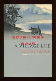 【签名本】露易丝·格丽克《村居生活》(A Village Life),2020年诺贝尔文学奖得主,2009年初版精装,露易丝·格丽克签赠