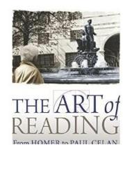 原版The Art of Reading: From Homer to Paul Celan/Jean Bo