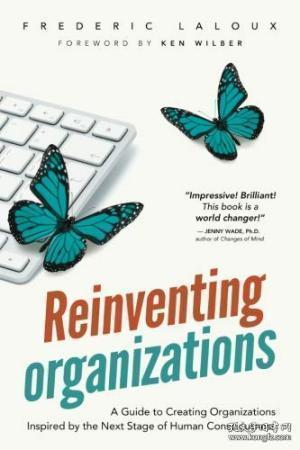 Reinventing Organizations: A Guide to Creating O