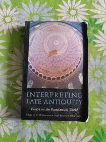 Interpreting Late Antiquity:Essays on the Postclassical World