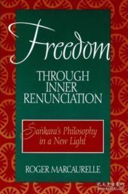 Freedom Through Inner Renunciation: Sankara's Philosophy In A New Light (mcgill Studies In The Histo
