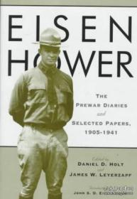 Eisenhower: The Prewar Diaries And Selected Papers 1905-1941
