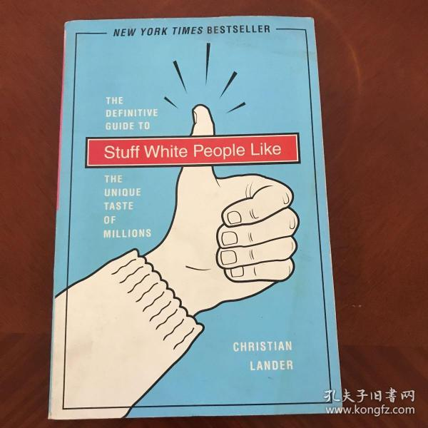 Stuff White People Like:A Definitive Guide to the Unique Taste of Millions