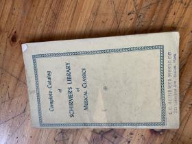 5274:COMPLETE CATALOG OF SCHIRMER'S LIBRARY OF MUSICAL CLASSICS 席尔默音乐经典图书馆完整目录