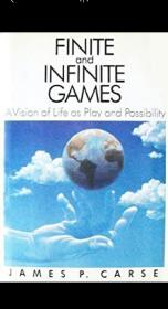 Finite and Infinite Games:A Vision of Life as Play and Possibility