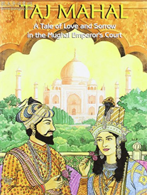 Taj Mahal: A Tale of Love and Sorrow in the Mughal Emperor's Court
