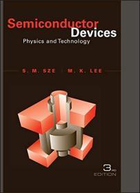 预订 Semiconductor Devices: Physics and Technology 英文原版 半导体器件物理(第3版)施敏(S. M. Sze) 半导体器件物理与工艺