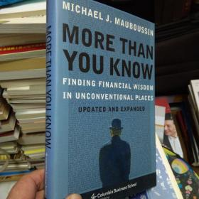 More Than You Know:Finding Financial Wisdom in Unconventional Places (Updated and Expanded) (Columbia Business School Publishing)