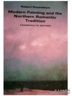 Modern Painting and the Northern Romantic Tradition Friedrich to Rothko