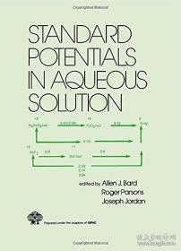 Standard Potentials In Aqueous Solution (monographs In Electroanalytical Chemistry And Electrochemistr)