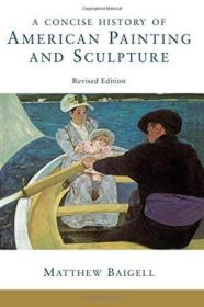 A Concise History Of American Painting And Sculpture