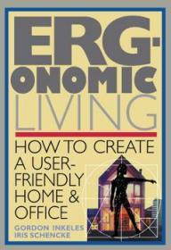 Ergonomic Living: How to Create a User-Fri...-人体工程学生活:如何创造一个用户朋友。。。