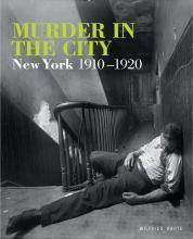 Murder in the City: New York, 1910-1920-城市谋杀:纽约,1910-1920