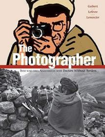 The Photographer: Into War-Torn Afghanistan with Doctors without Borders-摄影师:与无国界医生一起进入饱受战争蹂躏的阿富汗