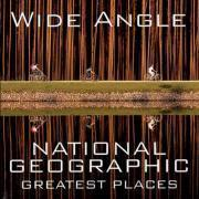 WideAngle:NationalGeographicGreatestPlaces