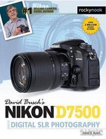 David Busch's Nikon D7500 Guide to Digital SLR Photography-大卫·布希的尼康D7500数码单反摄影指南