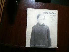 Antonio Lopez Garcia: Drawings 安东尼洛佩兹素描画册
