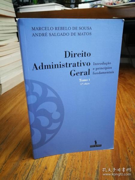 Direito Administrativo Geral - Tomo I Introdução e princípios fundamentais (Portuguese Edition)葡萄牙语版)