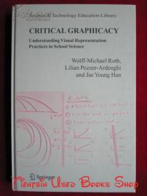 Critical Graphicacy: Understanding Visual Representation Practices in School Science(Contemporary Trends and Issues in Science Education)批判性图形学:理解学校科学中的视觉表现实践(科学教育的当代趋势和问题丛书 英语原版 精装本)