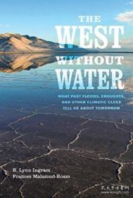 The West Without Water: What Past Floods Droughts And Other Climatic Clues Tell Us About Tomorrow