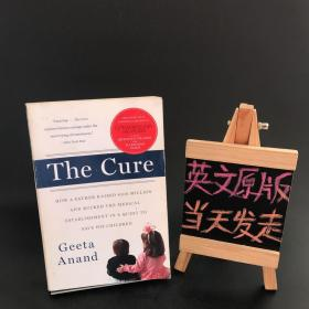 The Cure:HOW A FATHER RAISED $100 MILLION AND BUCKED THE MEDICAL ESTABLISHMENT IN A QUEST TO SAVE HIS CHILDREN(治愈方法:一位父亲如何筹集1亿美元,与医疗机构抗争,以拯救他的孩子)