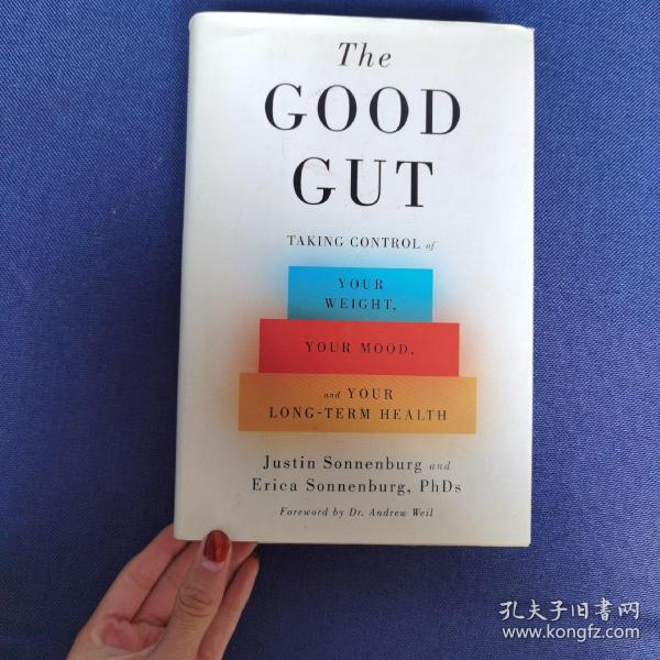 The Good Gut:Taking Control of Your Weight, Your Mood, and Your Long-term Health