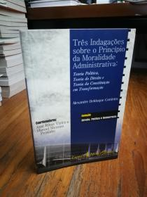 TRES INDAGACOES SOBRE O PRINCIPIO DA MORALIDADE ADMINSTRATIVA【加利西亚语?葡萄牙语版?书友自鉴】