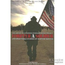 Forever a Soldier: Unforgettable Stories o...-永远的军人:难忘的故事。。。