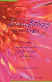 Aromatherapy for Women: A Practical Guide ...-女性芳香疗法:实用指南。。。