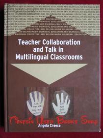 Teacher Collaboration and Talk in Multilingual Classrooms(英语原版 精装本)多语种课堂中的教师协作和对话