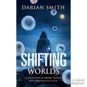 Shifting Worlds: A Collection of Short Sto...-世界的变迁:一系列短篇小说。。。