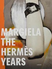 Margiela: The Hermès Years马丁马吉拉 爱马仕年服装时尚设计精装现货