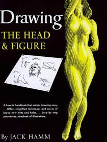Drawing the Head and Figure: A How-To Hand...-画头和图形:一个如何手。。。