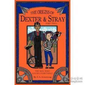 The Origins of Dexter & Stray, Part Two: T...-德克斯特和流浪汉的起源,第二部分:T。。。