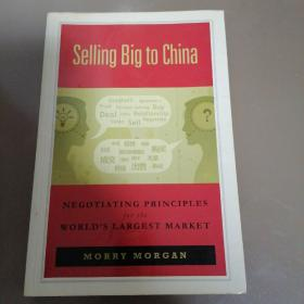Selling Big to China: Negotiating Principles for the World's Largest Market