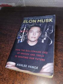 Elon Musk : How the Billionaire CEO of Spacex and Tesla is Shaping our Future 英文原版 内有彩插 马斯克传